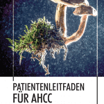 Patientenleitfaden für AHCC-Active Hexose Correlated Compound